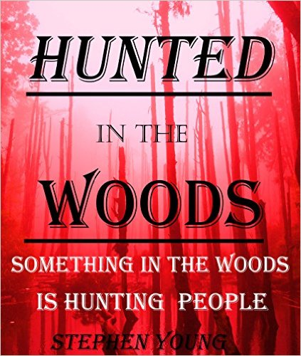 Hunted in the Woods