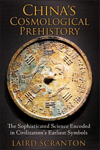 China's Cosmological Pre-History by Laird Scranton (2014)