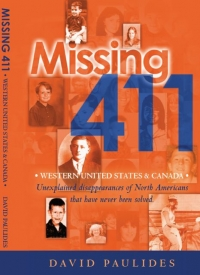 Missing 411: Eastern US, Western US, and North America and Beyond by David Paulides (2011 and 2012)