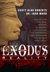 The Exodus Reality by Scott Alan Roberts and John Richard Ward (2013)