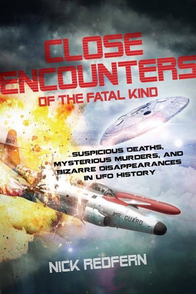 Close Encounters of the Fatal Kind by Nick Redfern (2014)